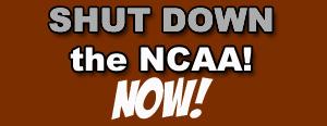 Shut Down the NCAA!