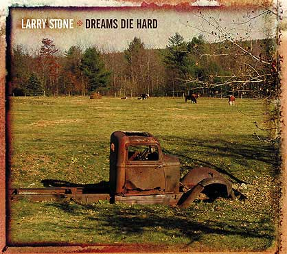 Larry Stone - Dreams Die Hard