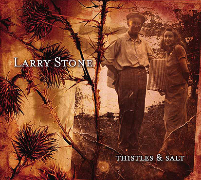 Larry Stone - Thistles & Salt